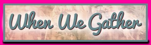 When We Gather_button